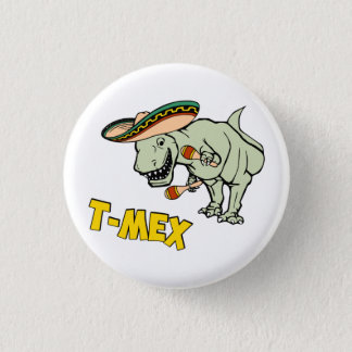 T-Mex T-Rex Mexican Tyrannosaurus Dinosaur Pinback Button