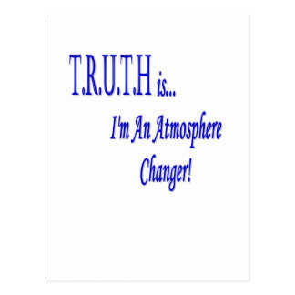 ¡T.R.U.T.H es… yo es un cambiador de la atmósfera! Tarjeta Postal