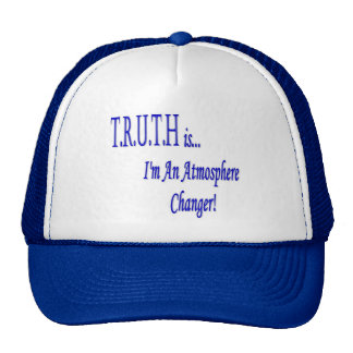 T R U T H is I m An Atmosphere Changer Hat