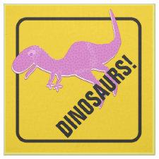 T-Rex Beware Dinosaurs Crossing Sign Fabric