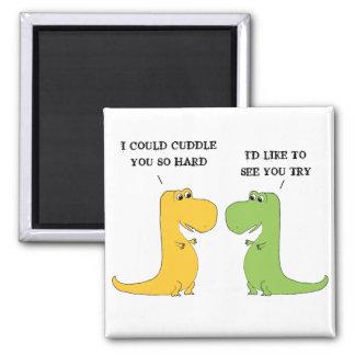 T Rex Can't Hug Funny Dinosaur Magnet
