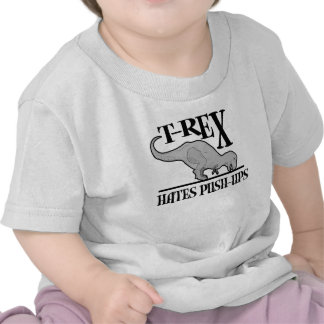 T-Rex Hates Push-Ups $17.95 Infant T-shirts