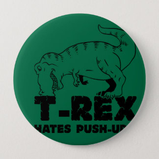 t rex hates push-ups pinback button