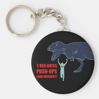 T-Rex Hates Pushups and Mockery Key Chain