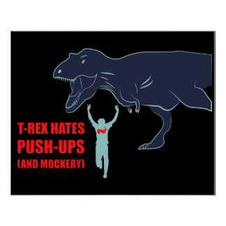 T-Rex Hates Pushups and Mockery Poster