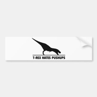 T-REX HATES PUSHUPS BUMPER STICKER