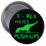 T REX HATES PUSHUPS Funny Dino Design Pinback Buttons