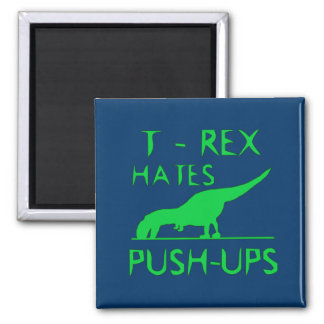 T REX HATES PUSHUPS Funny Dino Design Magnet