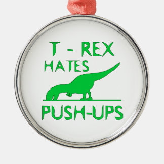 T REX HATES PUSHUPS Funny Dino Design Round Metal Christmas Ornament