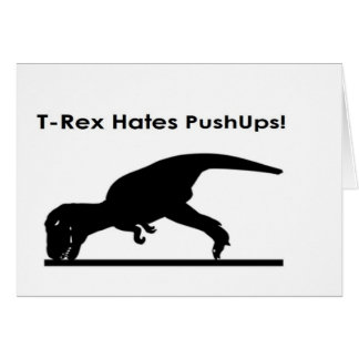 T-Rex Hates Pushups Push ups Humor Funny Greeting Card