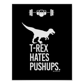 T-Rex Hates Pushups -   - Training Humor -.png Poster