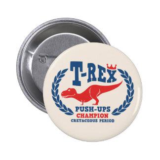 T-Rex Loves Push-Ups 2 Inch Round Button