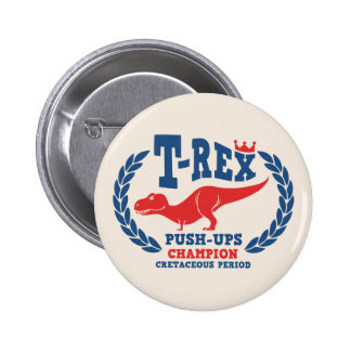 T-Rex Loves Push-Ups Pinback Button
