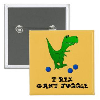 T-REX no puede hacer juegos malabares el botón Pins
