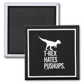 T-Rex odia pectorales --    Humor del gimnasio - Imán Cuadrado