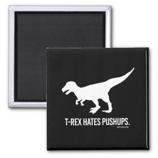 T-rex odia pectorales imán cuadrado