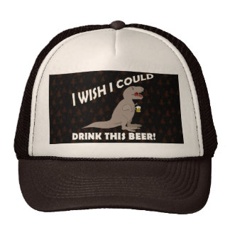 T-Rex Wish I Could Drink This Beer Hats