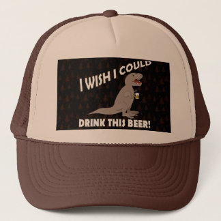 T-Rex Wish I Could Drink This Beer Trucker Hat