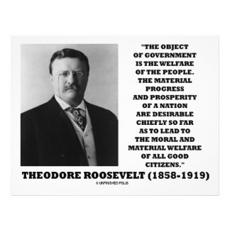 """T. Roosevelt Object Government Welfare Of People 8.5"""" X 11"""" Flyer"""