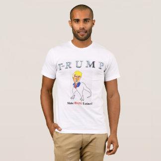 T-Rump Make Hate Extinct T-Shirt