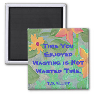 t s elliot time quote 2 inch square magnet