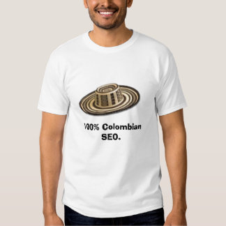 T-shirt, 100% Colombian SEO. T Shirt