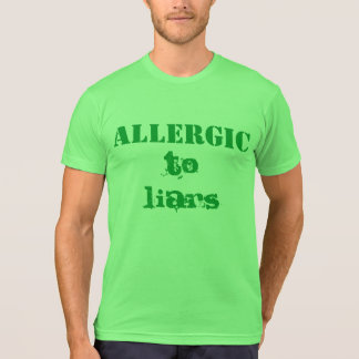 T-SHIRT/ Allergic to liars Tee Shirts