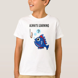 T-shirt Always Learning Fish