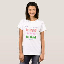 """T-shirt """"Be Brave. Be Bold"""""""