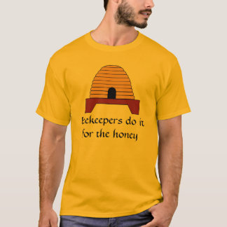 T-shirt - Beekeepers do it for the honey