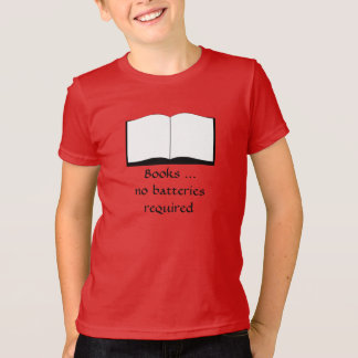 T-shirt - Books ... no batteries required (front)