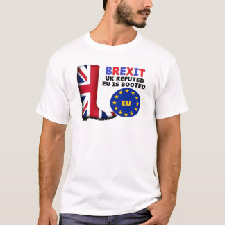 T-Shirt Brexit UK Refuted EU is Booted