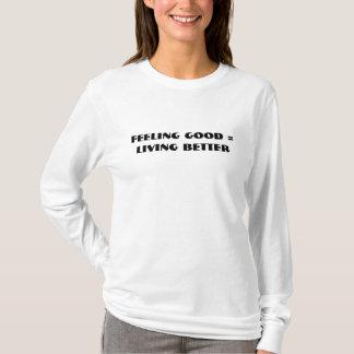 t-shirt - feeling good = living better