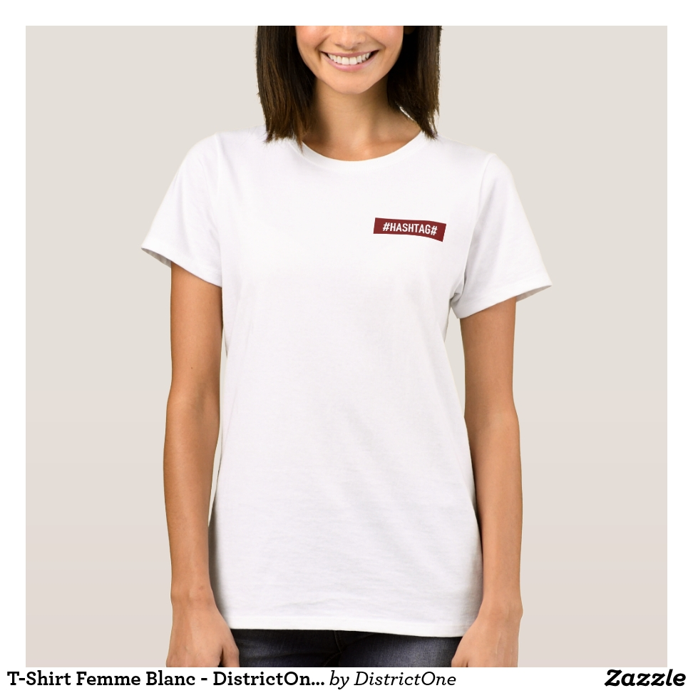 "T-Shirt Femme Blanc - DistrictOne - ""#HASHTAG#"" - Best Selling Long-Sleeve Street Fashion Shirt Designs"