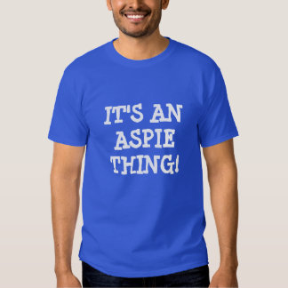 T-shirt for Aspies!