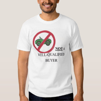 T-Shirt for the NOT Well-Qualified Buyer - Anti-ad