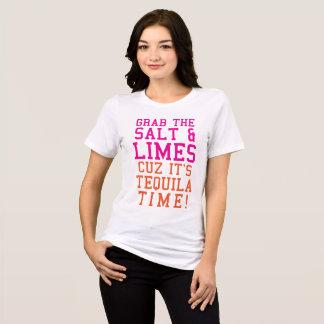 T-Shirt Grab The Salt Limes Cuz It's Tequila Time