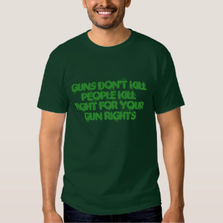 T-shirt Gun Don't Kill People Kill Fight For Your
