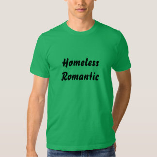 T-SHIRT Homeless Romantic