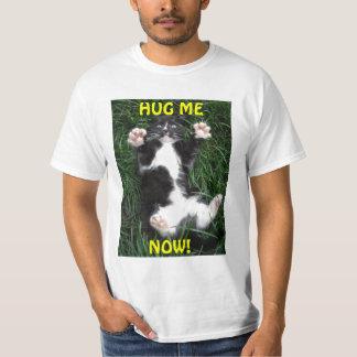 T-Shirt Hug Me Now!