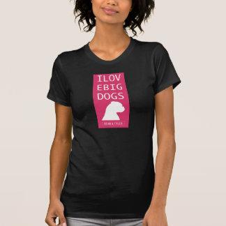 "T-shirt  ""I Love Big Dogs/Bigger The Better"" Tshirts"