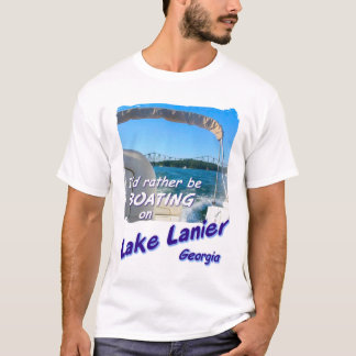 T-shirt - Lake Lanier, Georgia: rather be boating