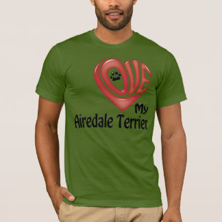 T-shirt, Men's: Love My Airedale Terrier T-Shirt
