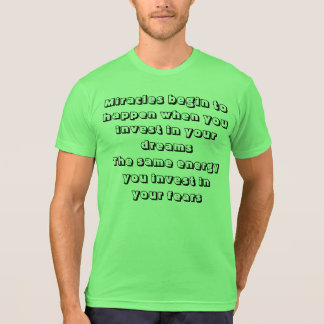 T-shirt/Miracles begin to happen when you invest T-Shirt