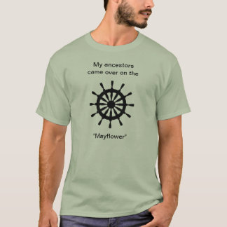 T-shirt - My ancestors came over on ...
