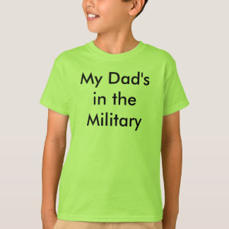 T-shirt My Dad's in the Military