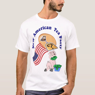 T Shirt-NEW AMERICAN TEA PARTY!! T-Shirt