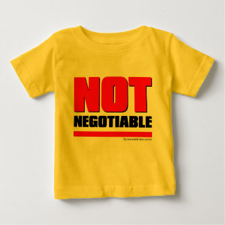 T-shirt Not Negotiable Baby