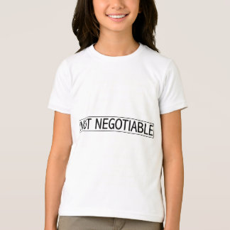 T-shirt Not Negotiable Feminine Text