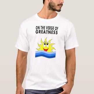 t-shirt on the verge of greatness cartoon sun